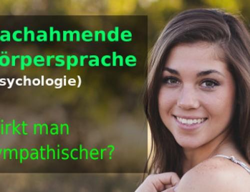 Nachahmende Körpersprache – Wirkt man sympathischer?