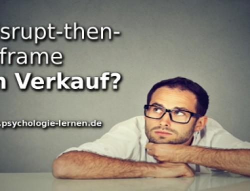 Die Disrupt-then-reframe-Technik im Verkaufskontext