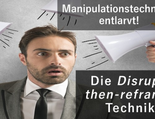 Die Disrupt-then-reframe-Technik