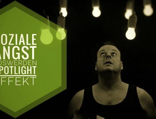 Soziale Angst loswerden – den Spotlight Effekt zu kennen, hilft …