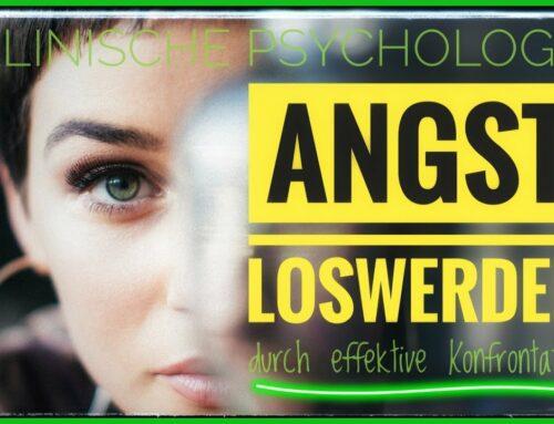 ANGST NACHHALTIG LOSWERDEN durch effektive Konfrontation | Psychotherapie