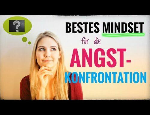 Das beste MINDSET für die ANGST-Konfrontation | Agoraphobie-Studie