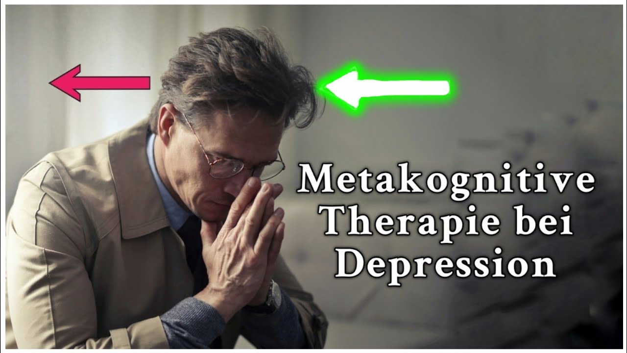 Metakognitive Therapie bei Depression